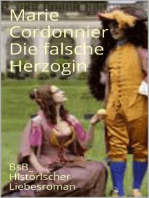 Die falsche Herzogin: BsB_Historischer Liebesroman