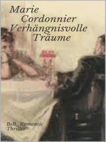 Verhängnisvolle Träume: BsB_Romantic Thriller