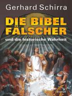 Die Bibelfälscher und die historische Wahrheit