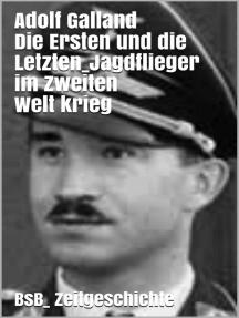 Die Ersten und die Letzten: Jagdflieger im Zweiten Weltkrieg   BsB_ Zeitgeschichte