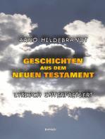 Geschichten aus dem Neuen Testament - Lyrisch interpretiert