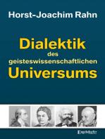 Dialektik des geisteswissenschaftlichen Universums