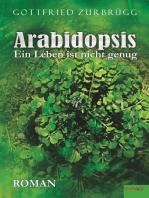Arabidopsis – ein Leben ist nicht genug