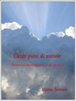 Occhi pieni di nuvole (breve favola moderna in tre mosse)