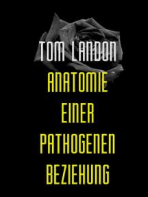 Anatomie einer pathogenen Beziehung