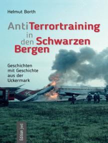 AntiTerrortraining in den Schwarzen Bergen: Geschichten mit Geschichte aus der Uckermark