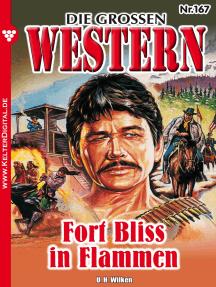 Die großen Western 167: Fort Bliss in Flammen