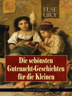 Die schönsten Gutenacht-Geschichten für die Kleinen (Märchen & Erzählungen)