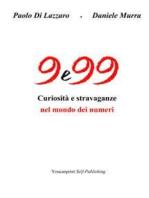 9 e 99 - Curiosità e stravaganze nel mondo dei numeri