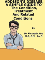 Addison's Disease, A Simple Guide To The Condition, Treatment And Related Conditions