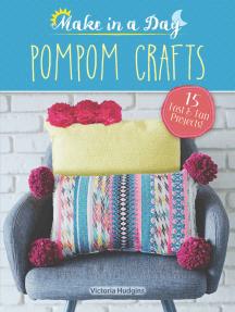 Make in a Day: Pompom Crafts