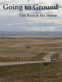 Going to Ground: The Search for Home