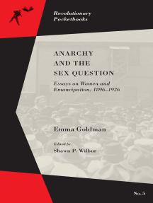 Anarchy and the Sex Question: Essays on Women and Emancipation, 1896–1926