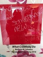What Creativity Do