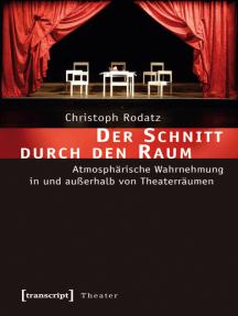 Der Schnitt durch den Raum: Atmosphärische Wahrnehmung in und außerhalb von Theaterräumen