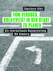 Vom Versuch, Kreativität in der Stadt zu planen: Die Internationale Bauausstellung IBA Hamburg