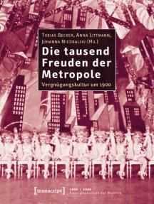 Die tausend Freuden der Metropole: Vergnügungskultur um 1900