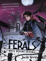 Ferals #3: The White Widow's Revenge