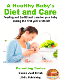 A Healthy Baby's Diet and Care: Feeding and Traditional Care for Your Baby During The First Year of Its Life
