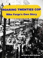 Roaring Twenties Cop, Mike Fargo's Own Story