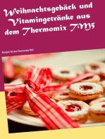 Weihnachtsgebäck und Vitamingetränke aus dem Thermomix TM5