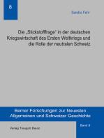 """Die """"Stickstofffrage"""" in der deutschen Kriegswirtschaft des Ersten Weltkriegs und die Rolle der neutralen Schweiz"""