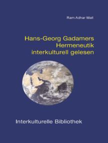 Hans-Georg Gadamers Hermeneutik interkulturell gelesen