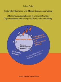 """Kulturelle Integration und Modernisierungsparadoxe: """"Modernisierungsfallen im Handlungsfeld der Organisationsentwicklung und Personalentwicklung"""""""