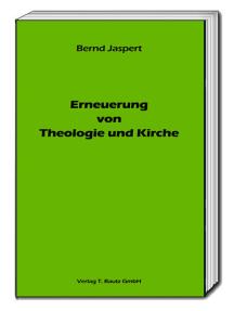 Erneuerung von Theologie und Kirche