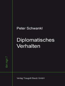 Diplomatisches Verhalten: Ein phänomenologischer Versuch über das Wesen des Diplomatischen