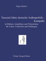 Tausend Jahre deutsche Außenpolitik - kompakt