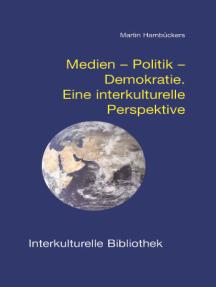 Medien - Politik - Demokratie: Eine interkulturelle Perspektive