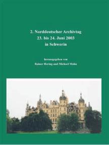 Norddeutscher Archivtag (2.): 23. bis 24. Juni 2003 in Schwerin