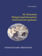 Ali Shariatis Religionsphilosophie interkulturell gelesen