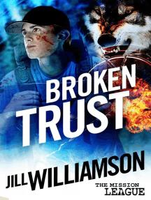 Broken Trust: The Mission League, #3