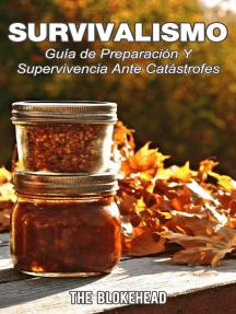 Survivalismo - Guía de preparación y supervivencia ante catástrofes