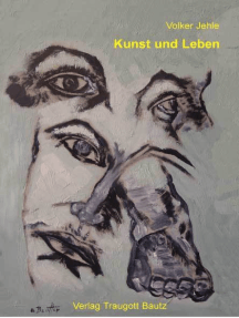 Kunst und Leben: Berichte, Essays, Interviews, Rezensionen aus fünfundzwanzig Jahren