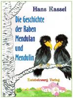 Die Geschichte der Raben Mendulan und Mendulin