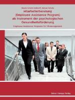 Mitarbeiterberatung (Employee As-sistance Program) als Instrument der psychologischen Gesundheitsförderung