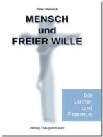 Mensch und freier Wille bei Luther und Erasmus