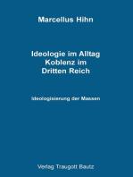 Ideologie im Alltag. Koblenz im Dritten Reich