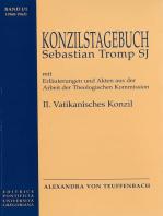 Konzilstagebuch Sebastian Tromp S.J. mit Erläuterungen und Akten aus der Arbeit der Kommission für Glauben und Sitten II. Vatikanisches Konzil