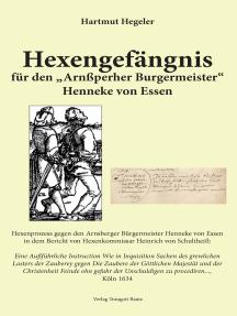 """Hexengefängnis: für den """"Arnßpergher Burgermeister"""" Henneke von Essen"""