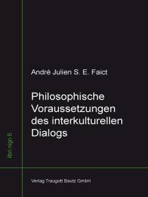 Philosophische Voraussetzungen des interkulturellen Dialogs: Die vergleichende Philosophie von Hajime Nakamura im Dialog mit Anthropologie und Hermeneutik