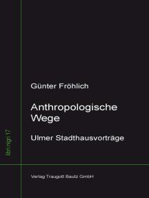 Anthropologische Wege: Ulmer Stadthausvorträge