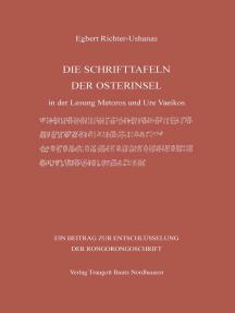 DIE SCHRIFTTAFELN DER OSTERINSEL: in der Lesung Metoros und Ure Vaeikos