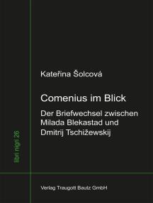 Comenius im Blick: Der Briefwechsel zwischen Milada Blekastad und Dmitrij Tschižewski