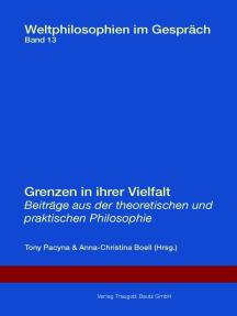 Grenzen in ihrer Vielfalt: Beiträge aus der theoretischen und praktischen Philosophie