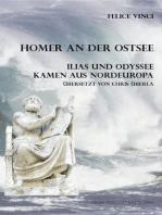 Homer an der Ostsee Ilias und Odyssee kamen aus Nordeuropa