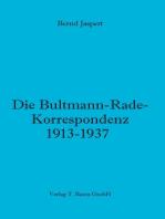 Die Bultmann-Rade-Korrespondenz 1913-1937